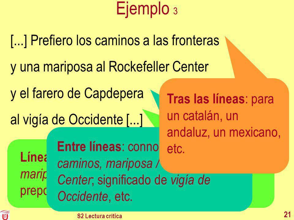 Ejemplo 3 [...] Prefiero los caminos a las fronteras